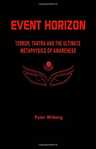 Event Horizon: Terror, Tantra And The Ultimate: Wilberg, Peter