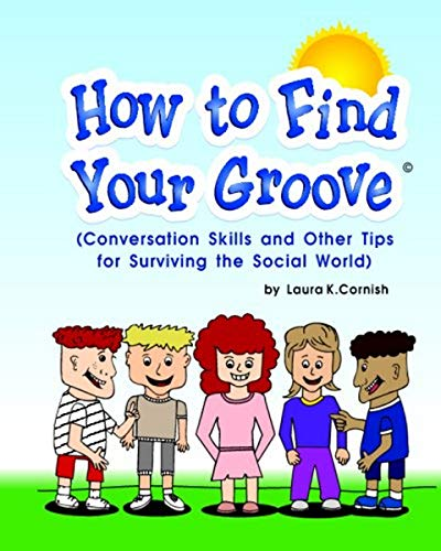 9781440479991: How To Find Your Groove: Conversation Skills And Other Tips For Surviving The Social World
