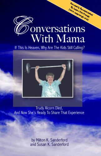 9781440481482: Conversations With Mama: If This Is Heaven, Why Are The Kids Still Calling?