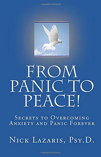 9781440485657: From Panic To Peace!: Secrets To Overcoming Anxiety And Panic Forever