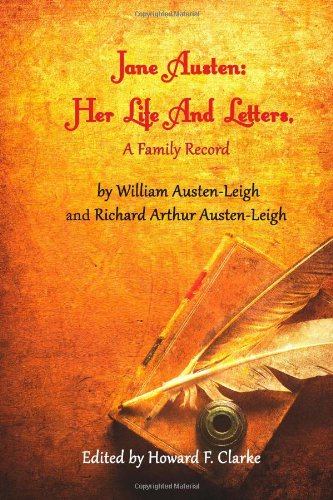 Jane Austen: Her Life And Letters, A Family Record: Austen-Leigh, William; Austen-Leigh, Richard ...