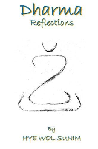 Dharma Reflections: Sunim, Reverend Hye Wol