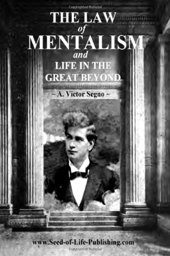 The Law Of Mentalism & Life In: A. Victor Segno
