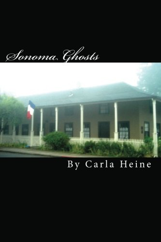 9781440487613: Sonoma Ghosts - In Black And White: True Stories Of Sonoma's Ghosts And Legends