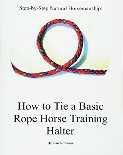9781440487897: Step By Step: How To Tie A Basic Rope Horse Training Halter (Step-by-step Natural Horsemanship)