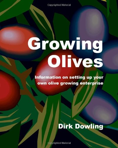 9781440488917: Growing Olives: Information On Setting Up Your Own Olive Growing Enterprise