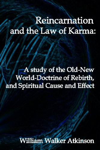 Reincarnation and the Law of Karma: A: Atkinson, William Walker