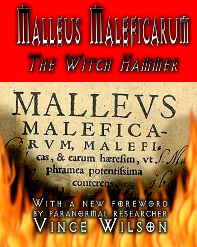 Malleus Maleficarum: The Witch Hammer: Sprenger, James; Kramer,