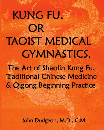 9781440491597: Kung Fu, Or Taoist Medical Gymnastics: The Art Of Shaolin Kung Fu, Traditional Chinese Medicine And Qigong Beginning Practice