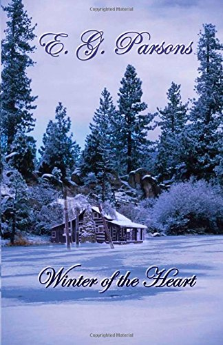 Winter Of The Heart: E. G. Parsons