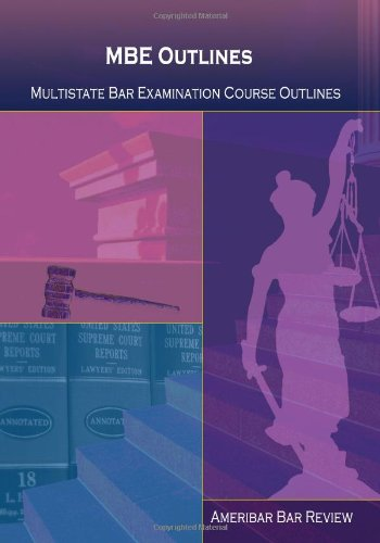 MBE Outlines, Subject-Matter Outlines for the Subjects: Ameribar