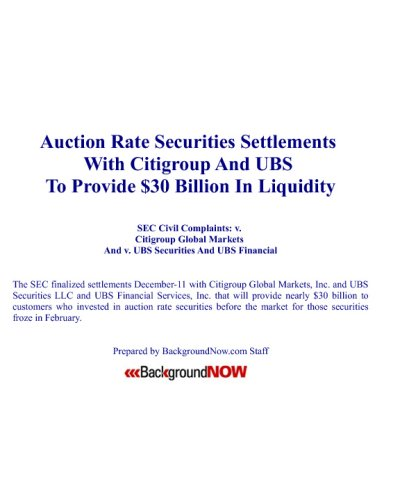 9781440493539: Auction Rate Securities Settlements With Citigroup And UBS To Provide $30 Billion In Liquidity: Sec Civil Complaints: V. Citigroup Global Markets And V. UBS Securities And UBS Financial