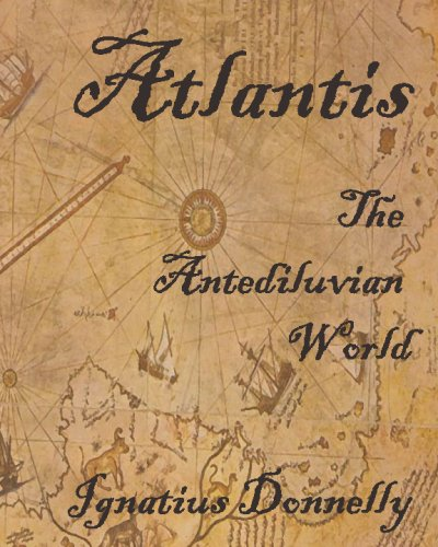 Atlantis: The Antediluvian World: Fully Illustrated: Donnelly, Ignatius