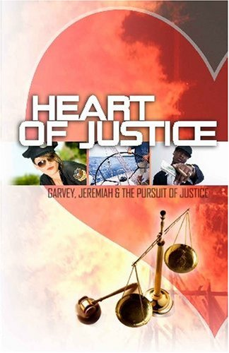 9781440494079: Heart of Justice: The story of Garvey, Jeremiah and the pursuit of Justice