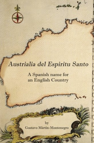 9781440494970: Austrialia del Espiritu Santo: A Spanish name for an English Country