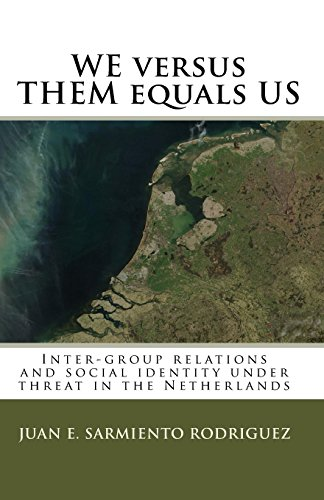 9781440495359: We Versus Them Equals Us: Inter-Group Relations And Social Identity Under Threat In The Netherlands