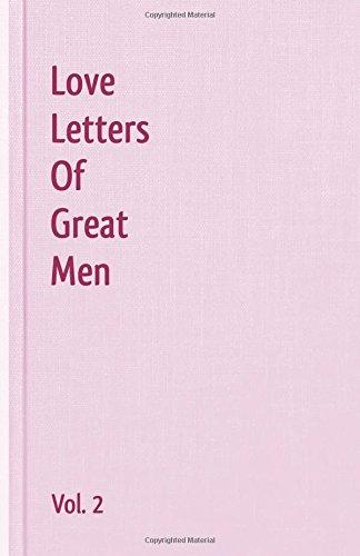 Love Letters Of Great Men - Vol. 2 (9781440495908) by Lord Byron; John Keats; Robert Burns; Samuel Taylor Coleridge; Henry Constable; George Eliot; Stephen Foster; Robert Frost; Johann Wolfgang von...