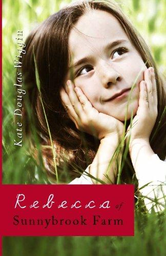 Rebecca of Sunnybrook Farm: Wiggin, Kate Douglas