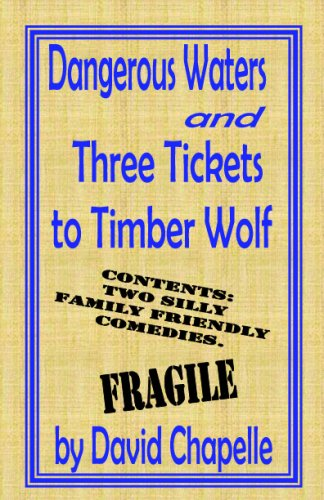Dangerous Waters and Three Tickets to Timber Wolf - David Chapelle