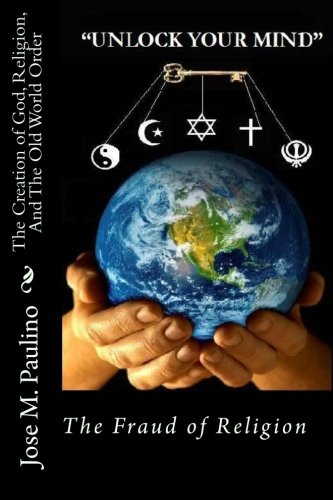 9781440499043: The Creation of God, Religion, And The Old World Order: Scene five: The Fraud of the Fraud
