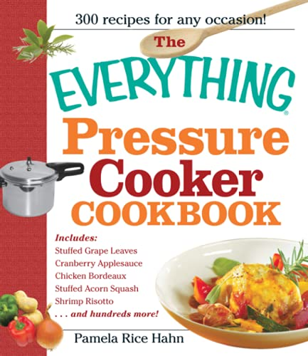 9781440500176: The Everything Pressure Cooker Cookbook