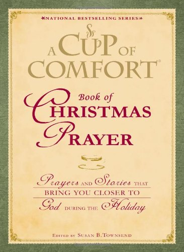 9781440500510: A Cup of Comfort Book of Christmas Prayer: Prayers and Stories that Bring You Closer to God During the Holiday