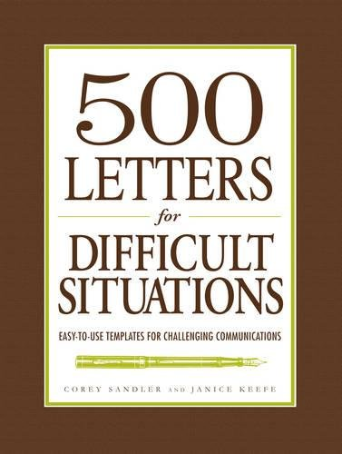 9781440500770: 500 Letters for Difficult Situations: Easy-to-Use Templates for Challenging Communications