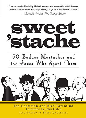 9781440501449: Sweet 'stache: 50 Badass Mustaches and the Faces Who Sport Them