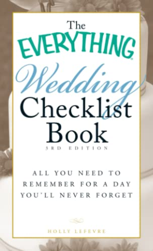 The Everything Wedding Checklist Book: All you: Lefevre, Holly