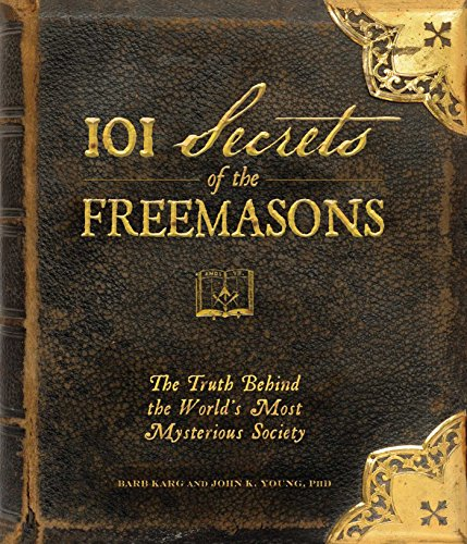 9781440503788: 101 Secrets of the Freemasons: The Truth Behind the World's Most Mysterious Society