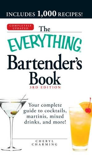 9781440503832: The Everything Bartender's Book: Your complete guide to cocktails, martinis, mixed drinks, and more!