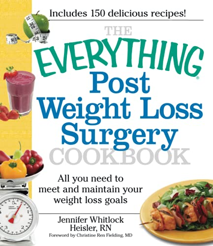 9781440503863: The Everything Post Weight Loss Surgery Cookbook: All You Need To Meet And Maintain Your Weight Loss Goals (Everything S.)