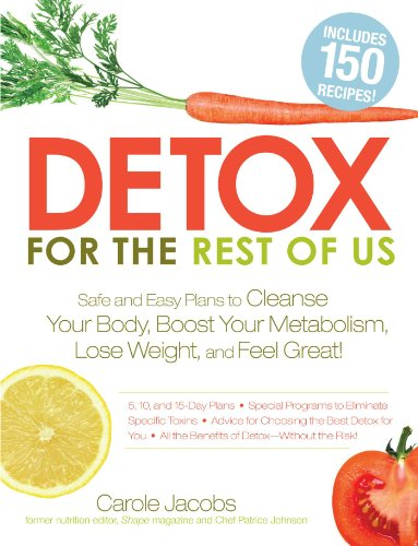 9781440503993: Detox for the Rest of Us: Safe and Easy Plans to Cleanse Your Body, Boost Your Metabolism, Lose Weight and Feel Great!