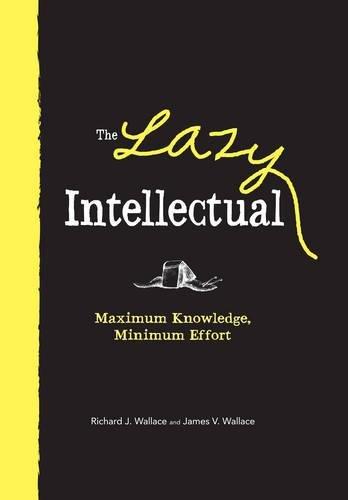 9781440504563: The Lazy Intellectual: Maximum Knowledge, Minimum Effort