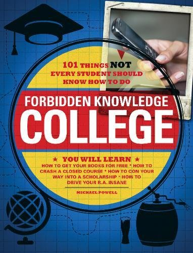 Forbidden Knowledge - College: 101 Things NOT: Michael Powell