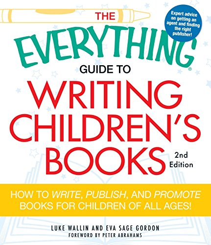 9781440505492: The Everything Guide to Writing Children's Books: How to Write, Publish, and Promote Books for Children of All Ages! (Everything S.)