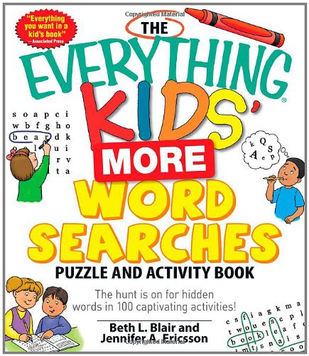 9781440505621: The Everything Kids' More Word Searches Puzzle and Activity Book: The Hunt is on for Hidden Words in 100 Captivating Activities! (Everything Kids Series)