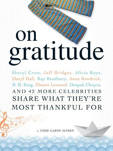 9781440505942: On Gratitude: Sheryl Crow, Jeff Bridges, Alicia Keys, Daryl Hall, Ray Bradbury, Anna Kendrick, B.B. King, Elmore Leonard, Deepak Chopra, and 42 More Celebrities Share What They're Most Thankful For
