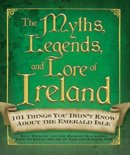 9781440506079: The Myths, Legends, and Lore of Ireland