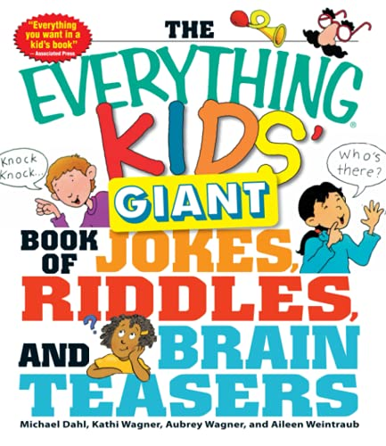 The Everything Kids' Giant Book of Jokes, Riddles, and Brain Teasers (1440506337) by Michael Dahl; Kathi Wagner; Aubrey Wagner; Aileen Weintraub