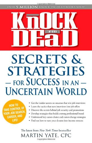 Knock 'em Dead: Secrets & Strategies in Uncertain World (9781440506505) by Martin Yate