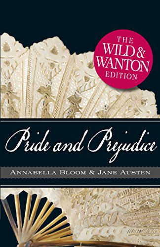 9781440506604: Pride and Prejudice: The Wild and Wanton Edition (Deckle Edge) (Wild & Wanton)