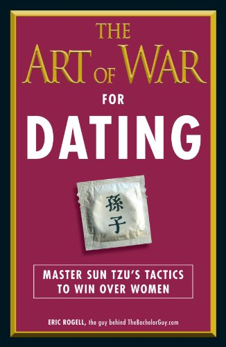 The Art of War for Dating: Master: Rogell, Eric