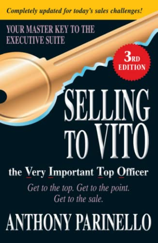 9781440506697: Selling to VITO the Very Important Top Officer: Get to the Top. Get to the Point. Get to the Sale.
