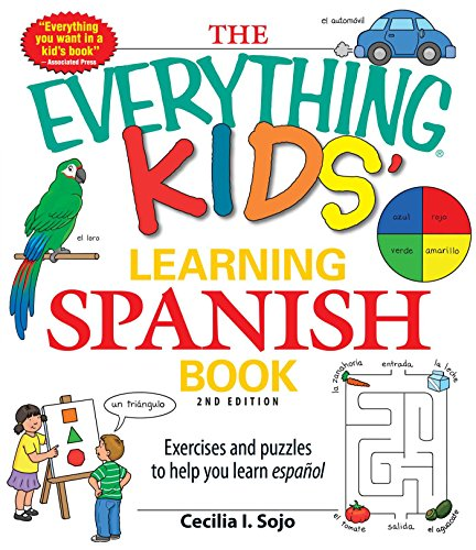 The Everything Kids' Learning Spanish Book: Exercises and puzzles to help you learn Espanol: ...