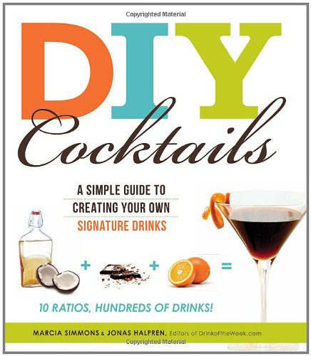 9781440507502: DIY Cocktails: A Simple Guide to Creating Your Own Signature Drinks