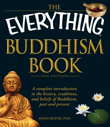 9781440510281: The Everything Buddhism Book: A Complete Introduction to the History, Traditions, and Beliefs of Buddhism, Past and Present (Everything S.)