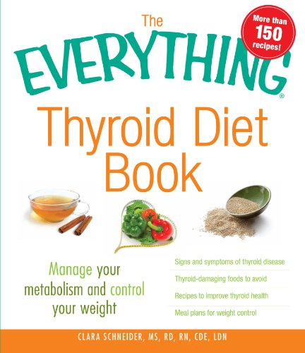 9781440510977: The Everything Thyroid Diet Book: Manage Your Metabolism and Control Your Weight