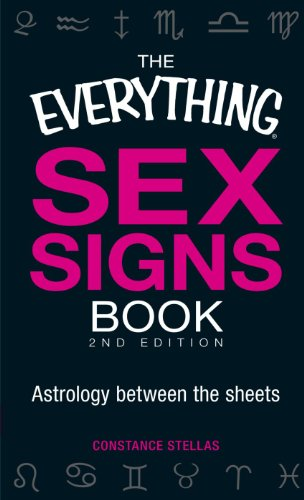 9781440510991: The Everything Sex Signs Book: Astrology between the sheets