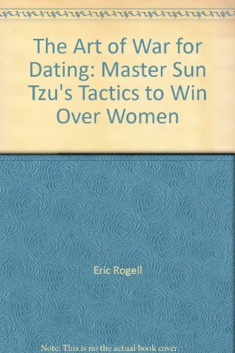 9781440511745: The Art of War for Dating: Master Sun Tzu's Tactics to Win Over Women